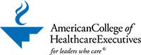 American College of Healthcare Executives